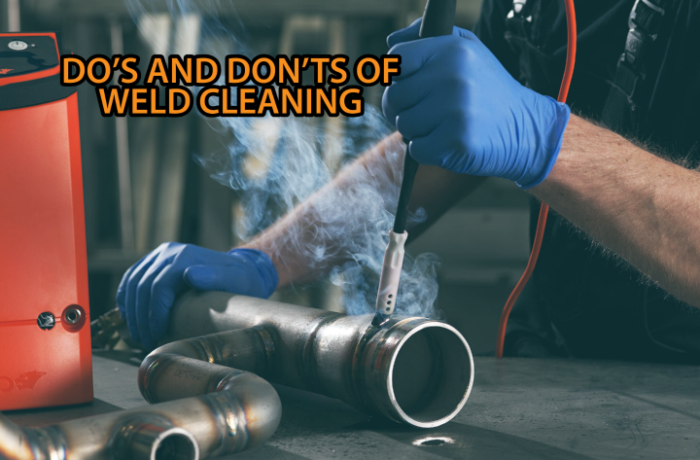 Do's and Don'ts of Electrolytic Weld Cleaning